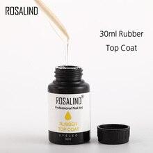 ROSALIND верхнее покрытие 30 мл Гель-лак для ногтей полуперманентный грунтовочный Гель-лак дизайн ногтей УФ-отверждение Профессиональный лак для ногтей