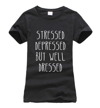 2019 summer STRESSED DEPRESSED BUT WELL DRESSED Letter Print Women Tshirt fashion harajuku brand tee shirt femme funny punk tops