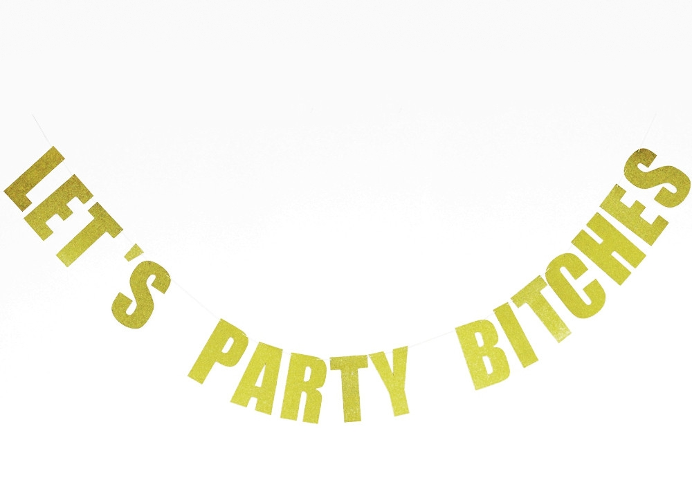 Pojďme Party Bitches Banner Gold Sparkly Glitter Foto Backdrop Narozeniny Party Banner Bachelorette Party Banner Party Decoration