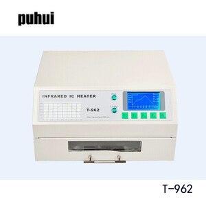 Image 2 - Puhui Equipo de reflujo T962, 110V/220V, horno de reflujo por infrarrojos, T 962 de calentador IC Estación de retrabajo de BGA