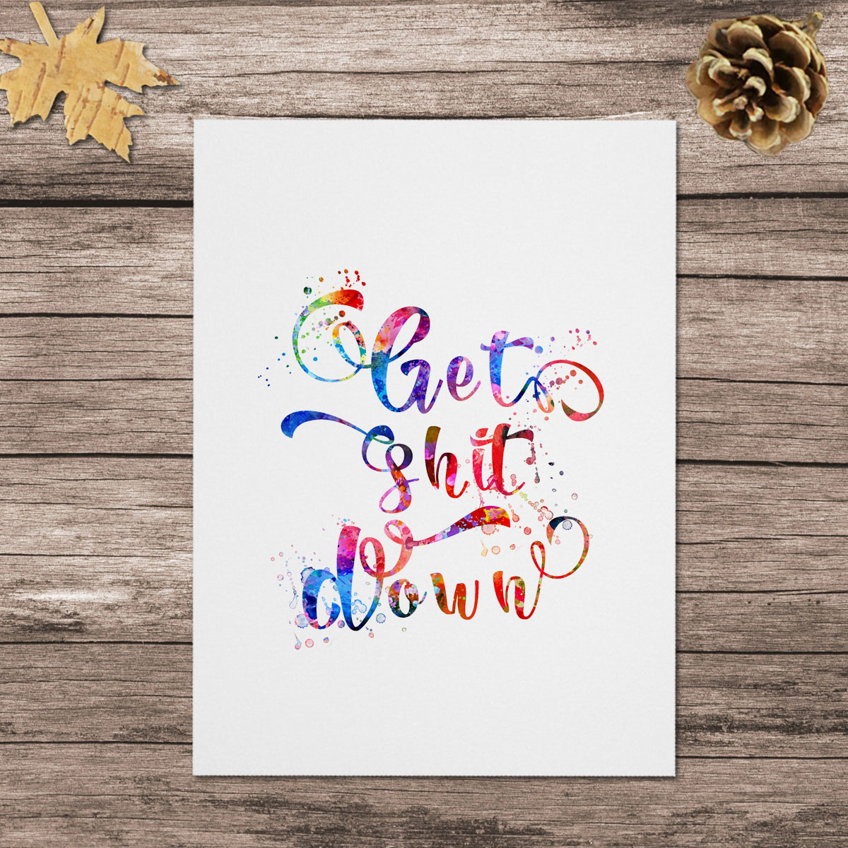 Get Shit Down Quotes Wall Art Watercolor Painting Nusery Decor Funny