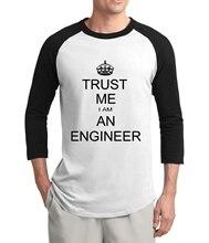 Adult Trust Me I Am An Engineer letters men t shirt 2017 summer 3 4 sleeve