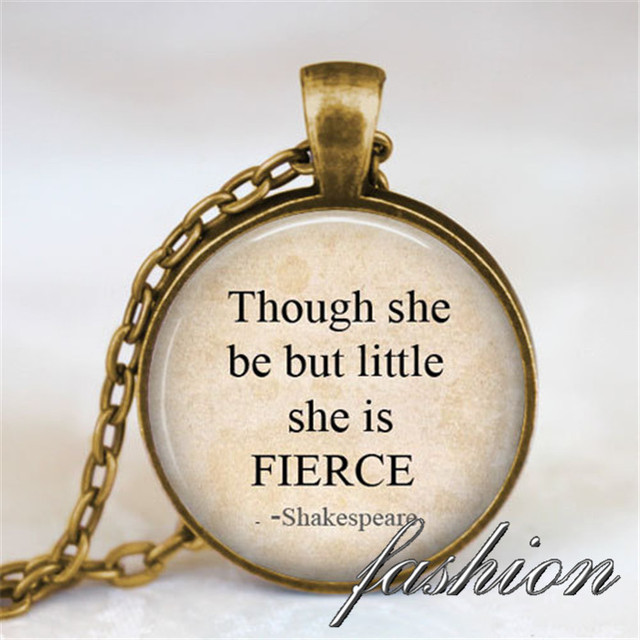 Though she be but little she is fierce shakespeare quote pendant though she be but little she is fierce shakespeare quote pendant quote inspirational necklace aloadofball Images