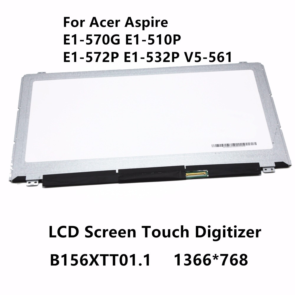 15.6'' Laptop LCD Screen Display Touch Digitizer Glass Panel B156XTT01.1 For Acer Aspire E1-570G E1-510P E1-572P E1-532P V5-561 аккумуляторная дрель шуруповерт bosch