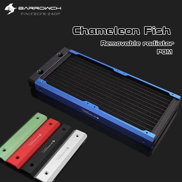 FBCFR-240 Barrowch, caméléon Fish radiateurs modulaires 240mm, radiateurs amovibles en acrylique/POM, adaptés aux ventilateurs 120mm