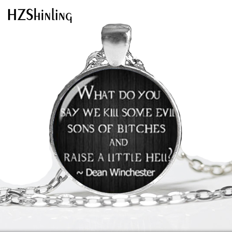 Dean Winchester Supernatural Necklace Jewelry Quote Necklace Glass round cabochon Pendant Necklace new sale A-057 HZ1 image