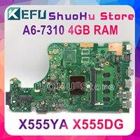 KEFU X555DG ASUS X555YI X555YA X555D A555DG X555QG X555Y 노트북 마더 보드 A6-7310 4GB REV2.0 테스트 작업 100%