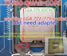 X5460 x5460 Quad Core Server CPU 3.16 GHz/12 MB de caché/1333 MHz/LGA771 cpu de trabajo 775 socket placa base sin necesidad de adaptador