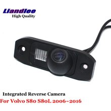 Liandlee Car Rearview Reverse Camera For Volvo S80 S80L 2006~2016 Backup Parking Rear View Camera / Integrated High Quality liandlee for land for rover freelander 2 2006 2015 car reverse camera rear view backup parking camera integrated high quality