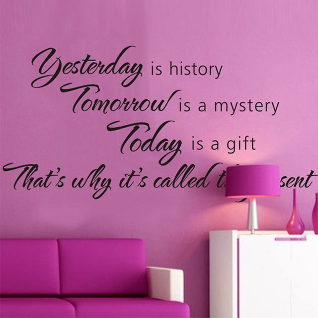 """"""" Yesterday Is History, tomorrow is a mystory, Today is a gift"""" Removable Decals 28x57cm"""