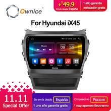 Ownice C500+ G10 Octa Core android 8.1 car dvd gps player For Hyundai Santa FE IX45 2015 2016 2017 navigation radio head units