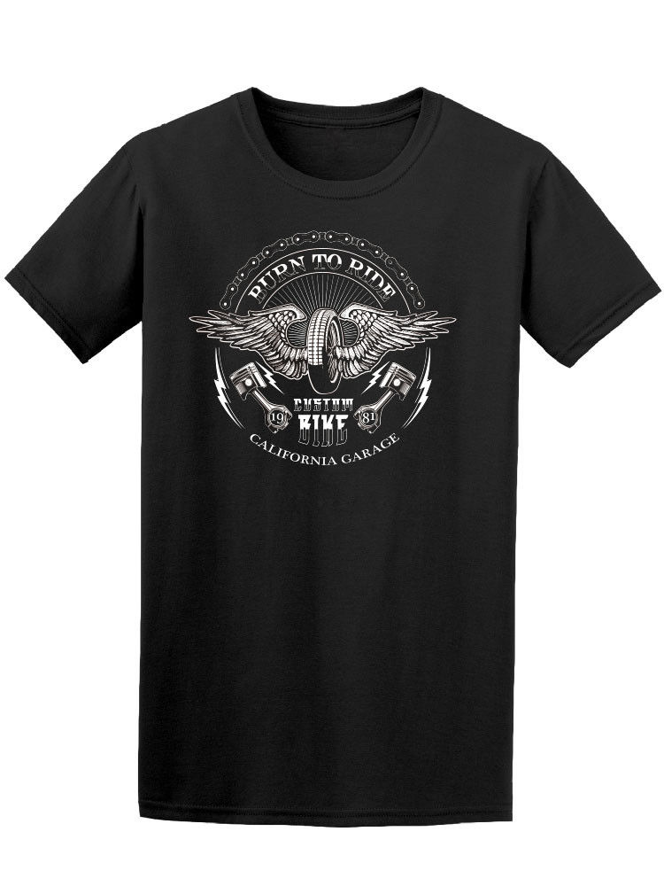 Burn To Ride Custom Bikede Cali Mens Tee -Image by Shutterstock T shirt Short Sleeve Tops