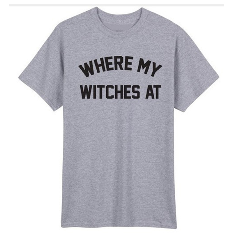 76516535fabb6 US $14.0  Where My Witches At Letter Print T Shirt 2018 Fashion Clothing T  Shirt Women Or Men Tops Casual Tees Tshirts-in T-Shirts from Women's ...
