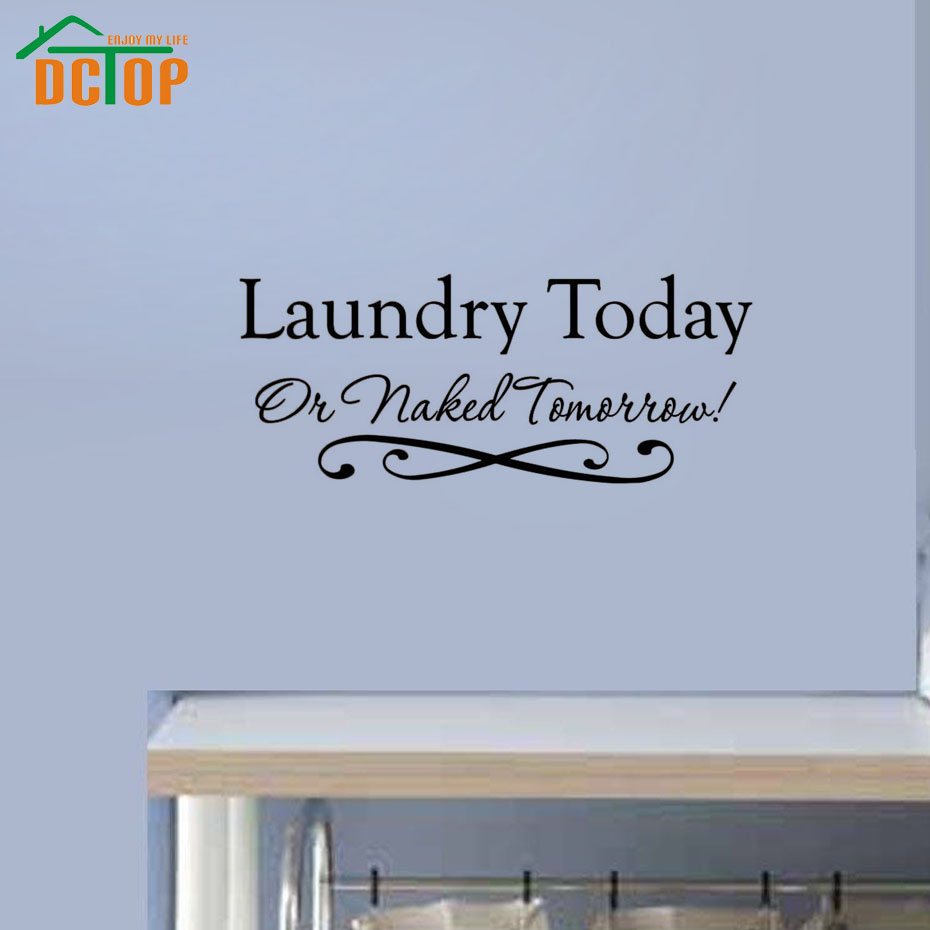 Laundry Sayings For Walls Dctop Laundry Today Or Naked Tomorrow Vinyl Wall Decal Lettering