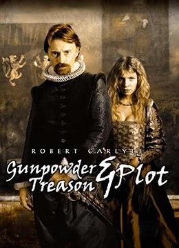 《火药、背叛和阴谋》2004年英国剧情,传记,历史电影在线观看