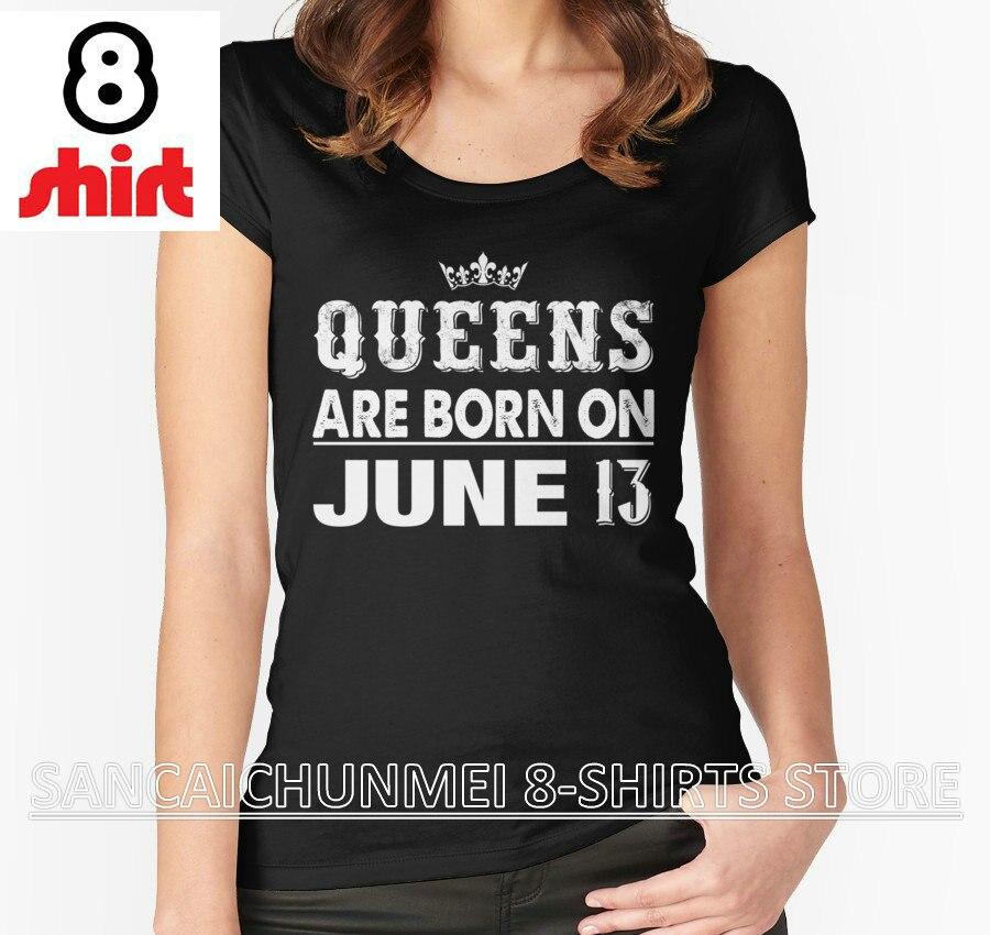 2018 Verkoop Tumblr Harajuku Nieuwe T Shirts Unisex Grappig Tops Tee O-hals Korte Mouwen Vrouwen Voor Queens Zijn Geboren Op Juni 13 Snelle Kleur