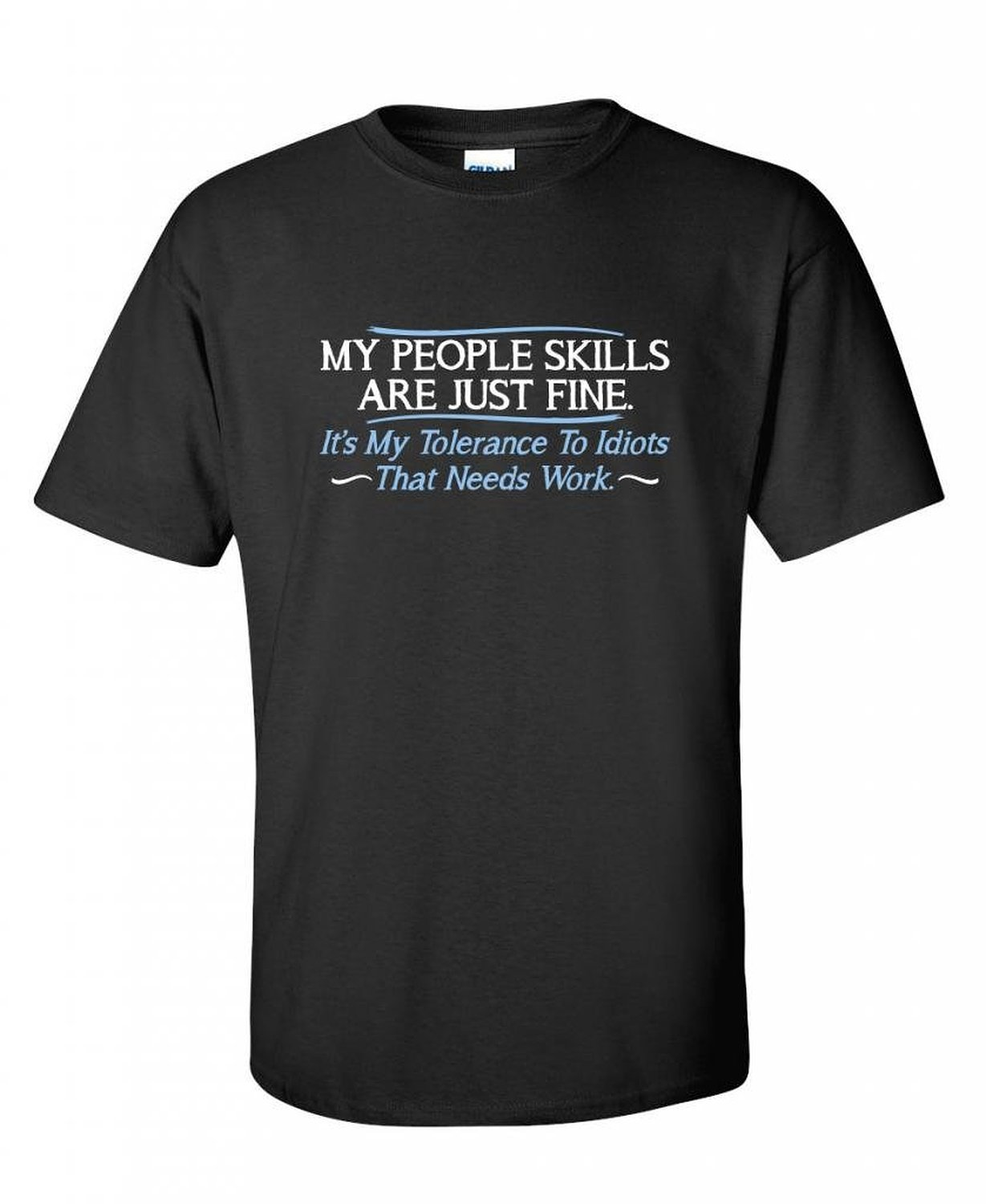 people skills promotion shop for promotional people skills on shirt design website my people skills are fine it s my to idiots sarcastic o neck men short cotton shirts
