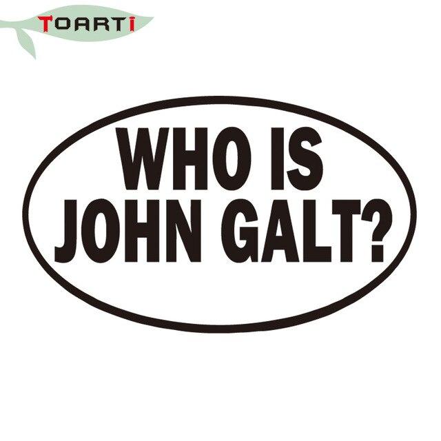 WHO IS JOHN GALT Vinyl Decal Car Sticker Car Truck Window Wall Bumper Laptop High Quality Art Self Ashesive Accessories Decals