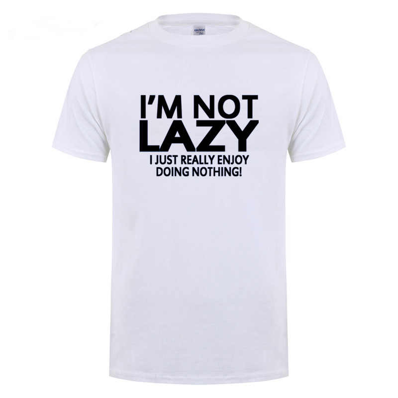 IM NOT LAZY Printed T Shirt Funny Birthday Gifts For Boyfriend Girlfriend Best Friend