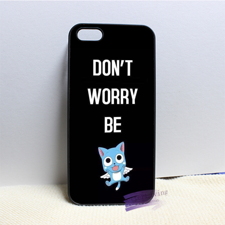 half off de9d4 c8890 Fairy Tail Don't Worry Be cell phone case cover for 4 4s 5 5s 5c SE ...