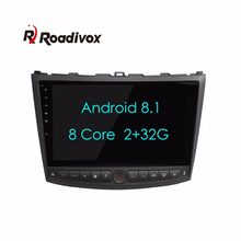 "10.1"" Android 8.1 RAM 2G ROM 32G For Lexus IS250 200 300 350 car dvd gps navigation radio multimedia stereo bluetooth head unit(China)"