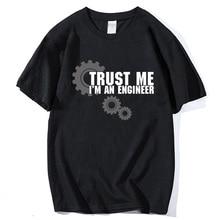 men short sleeve t shirt tops tees 2019 harajuku Trust ME I AM AN ENGINEER sportwear