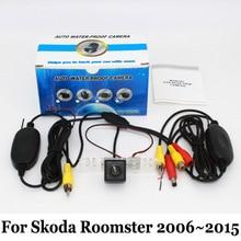 Автомобильная Камера Заднего вида Для Skoda Roomster 2006 ~ 2015/RCA Проводной или Беспроводной/CCD Ночного Видения/HD Широкоугольный Объектив камера