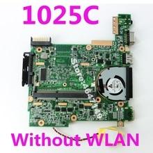 Материнская плата 1025C REV: 1,2G для ASUS 1025C Материнская плата ноутбука 1025C материнская плата 1025C тест на материнскую плату 100% ОК