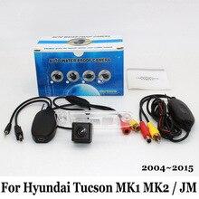 Для Hyundai Tucson MK1 MK2/JM 2004 ~ 2015/Проводной Или Беспроводной Автомобиля Камера Заднего вида/HD Широкоугольный Объектив/CCD Камера Ночного Видения