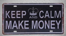 1 pc Keep Calm make money bar  plaques Tin Plates Signs wall man cave Decoration Metal Art Vintage Poster