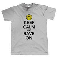 Keep Calm And Rave On Mens T Shirt Old Skool Rave DJ Festival 017 New Men