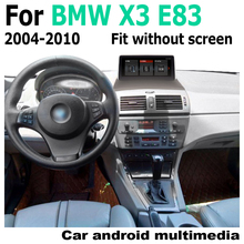 Car Android Touch Screen Multimedia Player Stereo Display navigation GPS For BMW X3 E83 2004~2010 Audio Radio Media 2 Din WiFi car radio 2 din gps android navigation for bmw x3 e83 2004 2010 idrive aux stereo multimedia touch screen original style