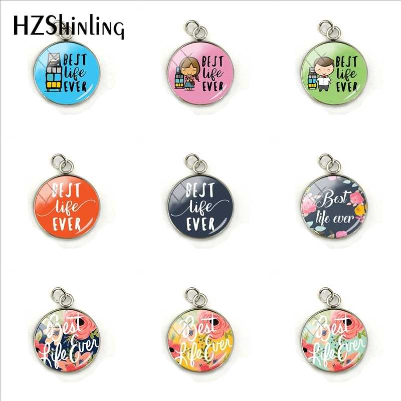 2019 New Best Life Ever Keyring Pendants Hand Craft Stainless Steel Plated Charms Jewelry Glass Dome Accessory for Women