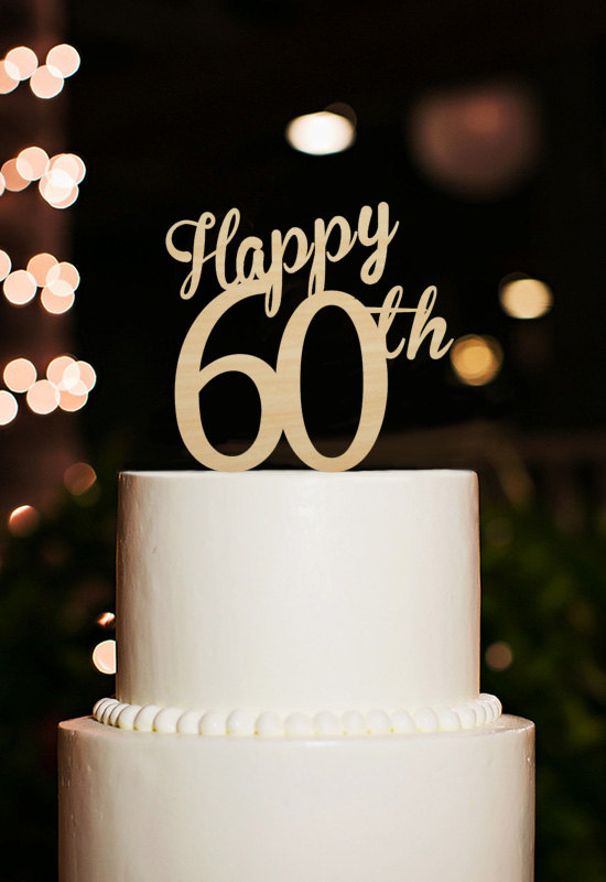 Wedding Gift Ideas For 60 Year Olds : Happy 60th Birthday Cake Topper, 60th Years Anniversary Cake Toppers ...