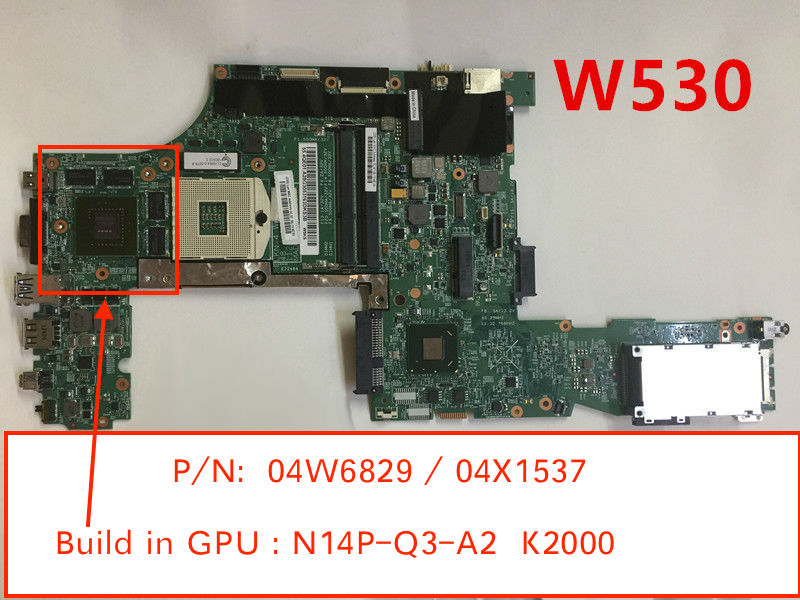 04X1537 04W6829 For Lenovo W530 Laptop Motherboard With N14P-Q3-A2 K2000M GPU