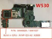 04X1537 04W6829 Para Lenovo Laptop motherboard com N14P-Q3-A2 W530 K2000M GPU