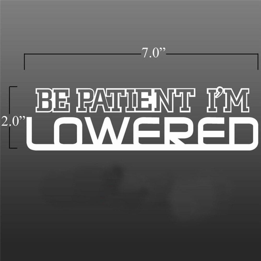 Be Patient i/'m Lowered illest Slammed Car JDM Dirft Window Vinyl Decal Sticker