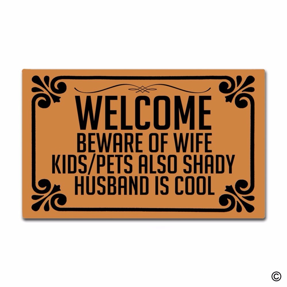Rubber Doormat For Entrance Door Floor Mat Welcome Beware Of Wife Kids Pets Also Shady Husband Is CoolNon-slip Doormat 30 by 18 image