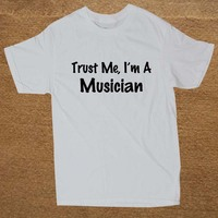 Trust Me I M A Musician Music Guitar Bass Band Music Guitar PRINTED T SHIRT FUNNY