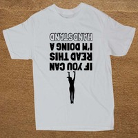 If You Can Read This I M Doing Handstand Gymnastics Top Tees Short Sleeve Broadcloth O