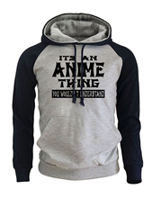 ITS AN ANIME THING HOODIES (5 COLORS)