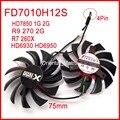 2pcs/lot Firstdo FD7010H12S 75mm 40x40x40mm For Sapphire R9 270 R7 260X HD6950 HD7850 HD6930 Graphics Card Cooling Fan 4Pin