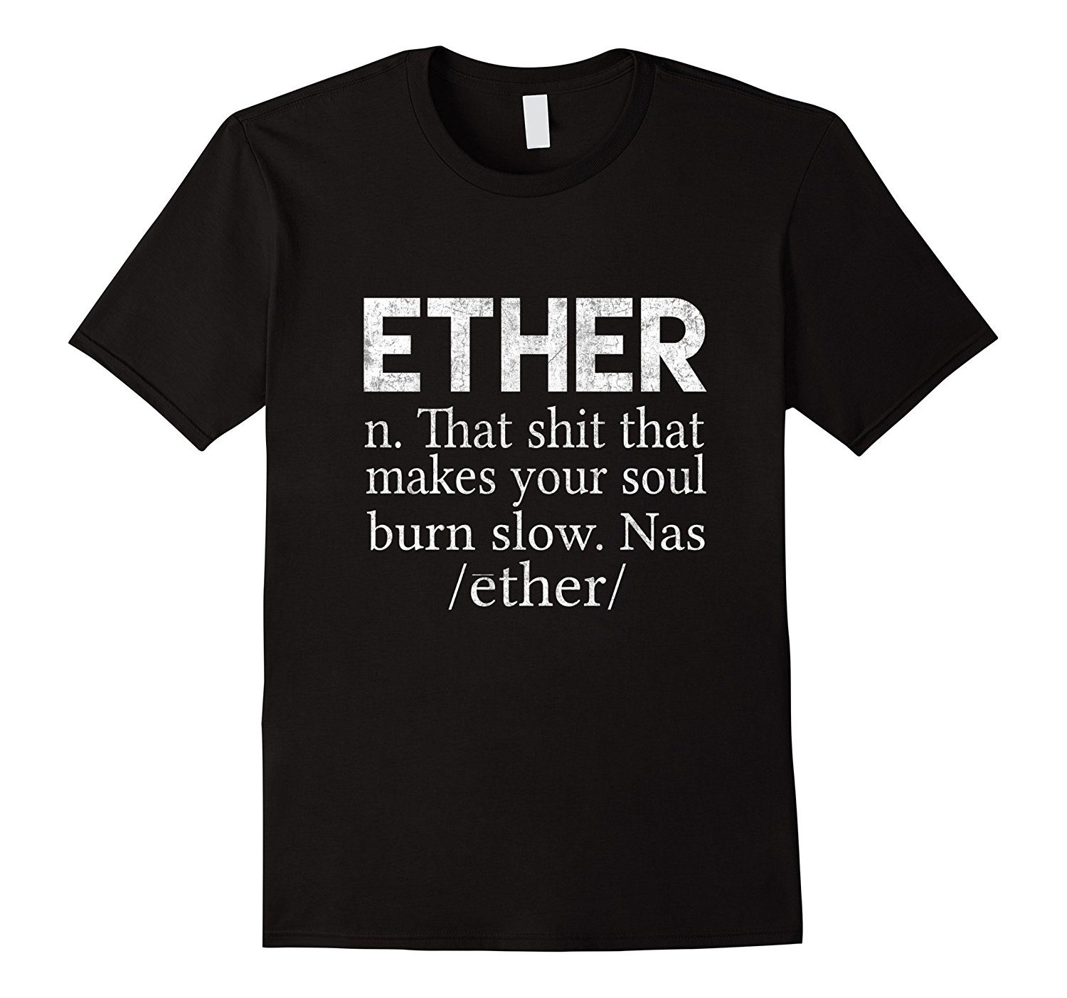 Ether Funny Definition T-shirt- Ether Burns Funny Gift Shirt