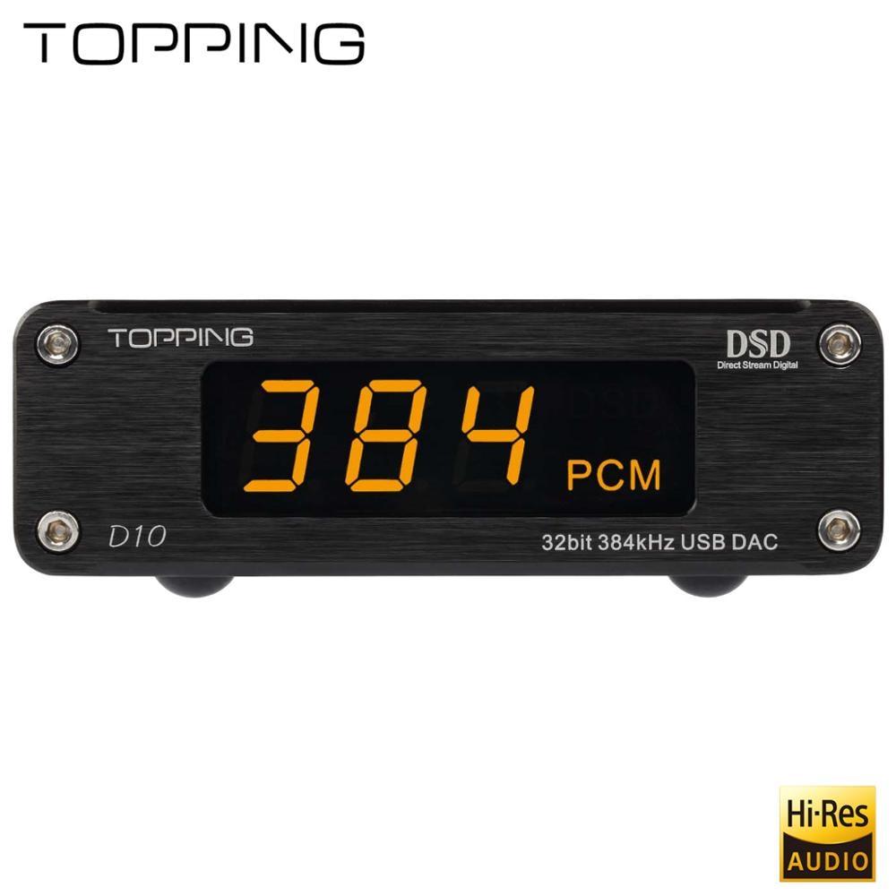 TOPPING D10 numérique USB DAC amplificateur Audio Hifi Spdif DAC ampli ES9018KAM DSD DAC amplificateur décodeur Audio xmos xu208 équilibré