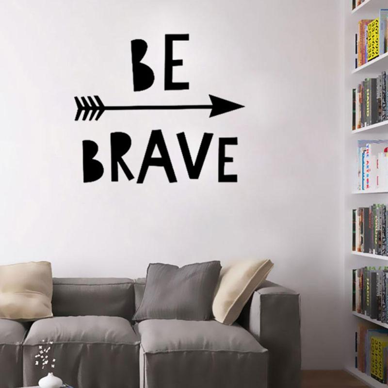 Be Brave Inspirational wall sticker Home decor living room Quotes Wall decal for kids room Art Office home decor 3