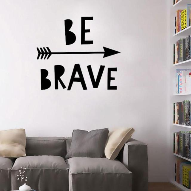 Be Brave Inspirational Wall Sticker Home Decor Living Room Quotes Wall  Decal For Kids Room Art