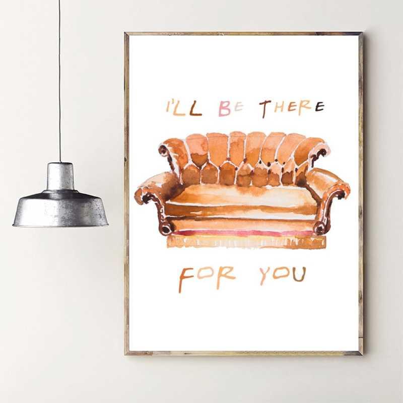 Wall Art będę tam dla ciebie, cytaty zdjęcia Nordic akwarela Sofa plakat malarstwo na płótnie Home napoje sklep wystrój