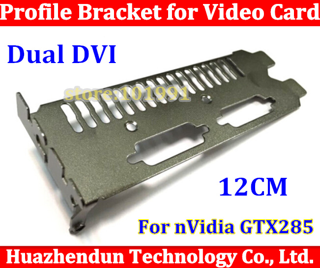 50pcs High Quality customize New Dual DVI Slot Full Height Expansion Bracket for nvidia GTX285 Video Card