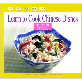 Useful Learn to cook chinese dishes,cooking food recipes,Learn to Cook Chinese Dishes Rice and Flour Food (Chinese & English) a bite of china chinese cuisine charm tour chinese food culture books jiangzhe sichuan hunan hometown dishes