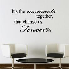 newest quote words The Moment Together home decor wall sticker warm famliy living room bedroom decoration office kitchen mural